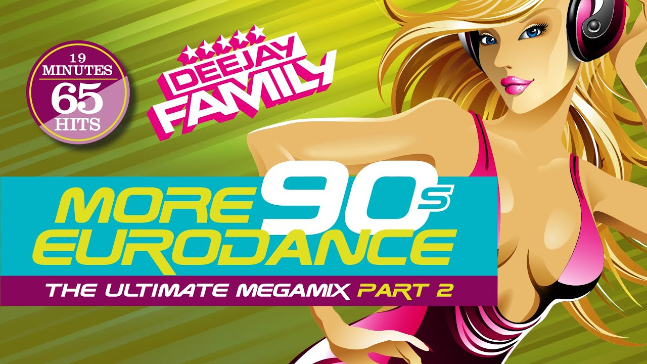 DEEJAY FAMILY - 90s EURODANCE – THE ULTIMATE MEGAMIX part 2 [B!]